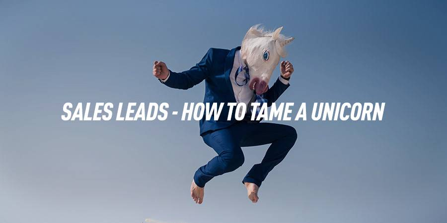 Sales Leads - How to Tame a Unicorn