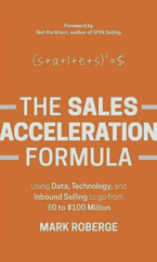 The Sales Acceleration Formula by Mark Roberge