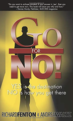 Go for No by Richard Fenton and Andrea Waltz