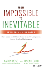 From Impossible to Inevitable by Aarron Ross and Jason Lemkin