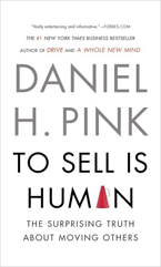 To Sell Is Human by Daniel Pink