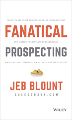 Fanatical Prospecting by Jeb Blount