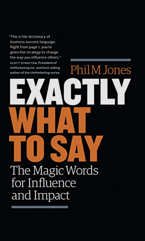 Exactly What to Say by Phil Jones