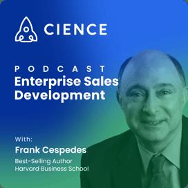Enterprise Sales Development with Frank Cespedes