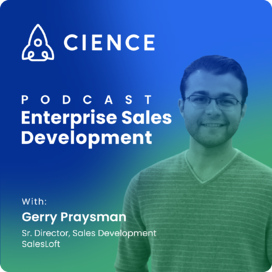 Enterprise Sales Development with SalesLoft's Gerry Praysman