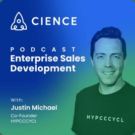 Enterprise Sales Development with Justin Michael