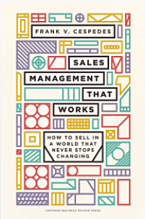 Sales Management That Works by Frank Cespedes